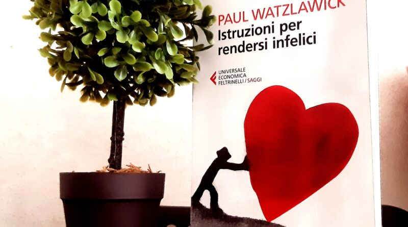 L'ARTE DELL'INFELICITA' – A LEZIONE CON PAUL WATZLAWICK
